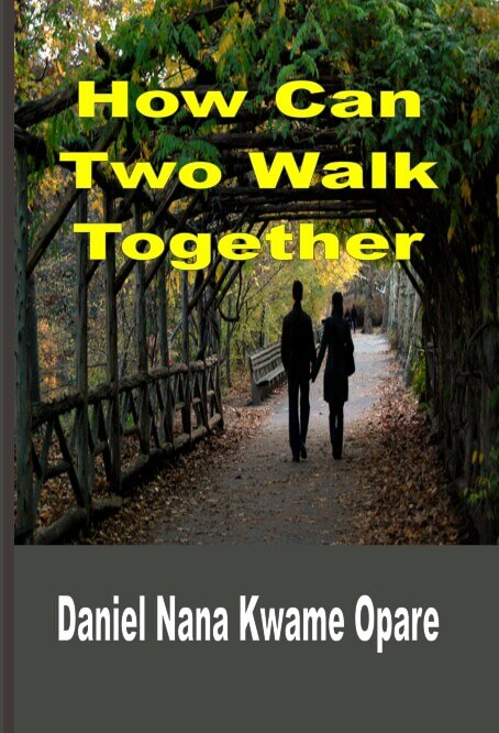 How Can Two Walk Together ( The Secrets Behind Happy Relationships)