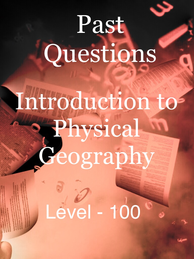 Introduction to Physical Geography - Level 100
