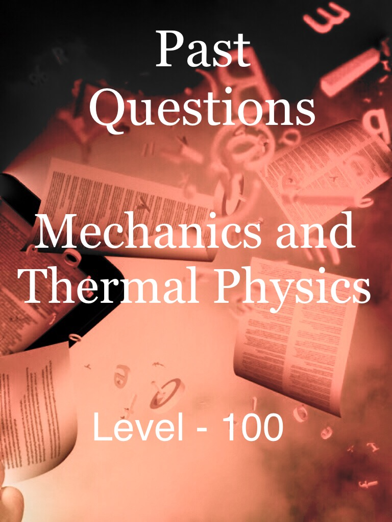 Mechanics and Thermal Physics